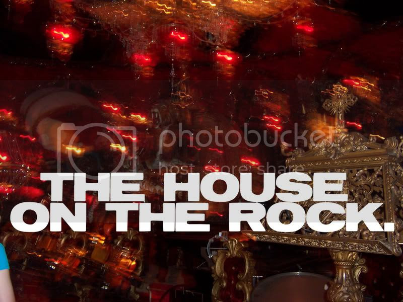 The House On The Rock.