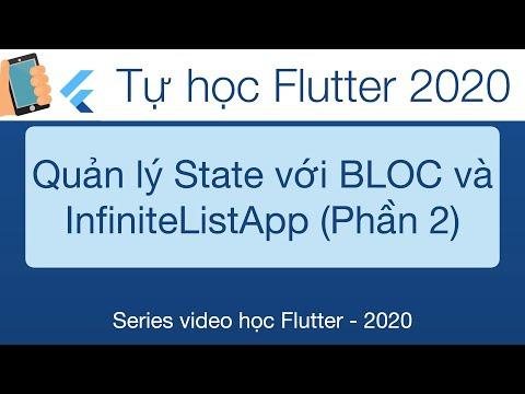 Học Flutter - 31-BLoc   Quản lý State trong Flutter với InfiniteList App-Phần 2