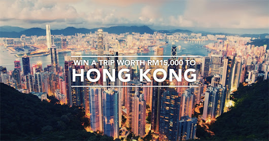 [JOIN NOW] Win an all-expense paid holiday trip worth RM15,000 To Hong Kong this March 2016!