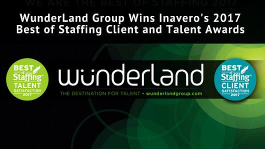 WunderLand Group Wins Inavero's 2017 Best of Staffing Client and Talent Awards