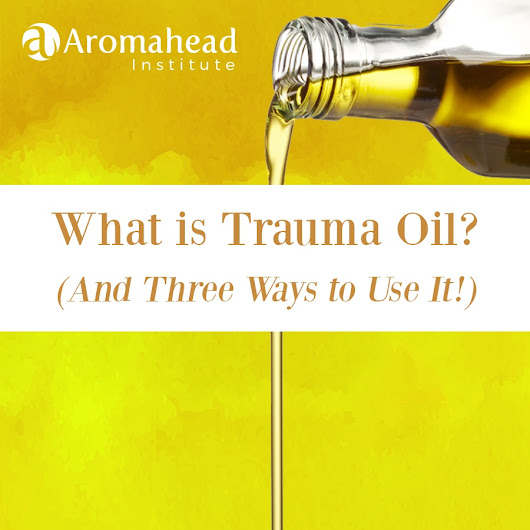 What is Trauma Oil? (And Three Ways to Use It!)