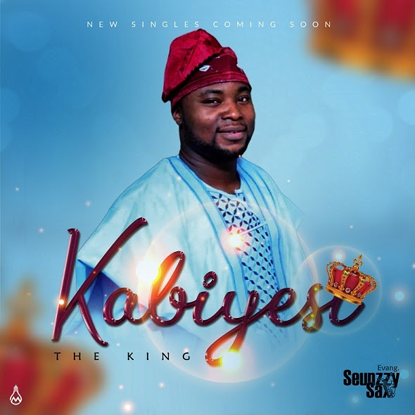 Audio+Video: Seunzzy Sax - Kabiyesi (The King)