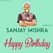 Happy Birthday Sanjay Mishra, Sanjay Mishra Filmy Dialogues