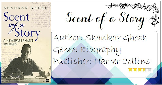 A Memorable Journey|The Scent of a Story by Shankar Ghosh|