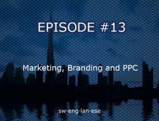 Episode 13 – Marketing, Branding and Pay Per Click Advertising (PPC) | Swenglanese