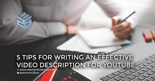5 Tips For Writing an Effective Video Description - Element Twenty Six