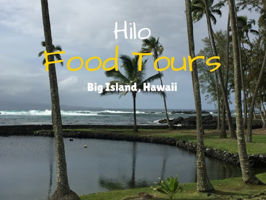 Discover Hilo Food Tours in Hawaii - Gr8 Travel Tips