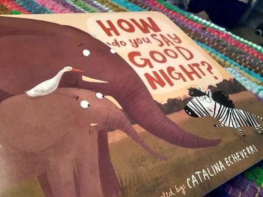How Do You Say Goodnight? {Review and Giveaway} » Connected2Christ