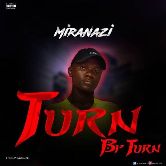 "Download Music: Miranazi - ""TURN BY TURN"" (Prod by Morgan)"
