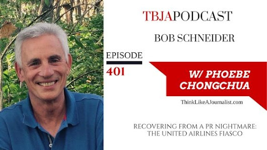 TBJA 401 How To Recover From A PR Nightmare: The United Airlines Fiasco, Bob Schneider — PHOEBE CHONGCHUA