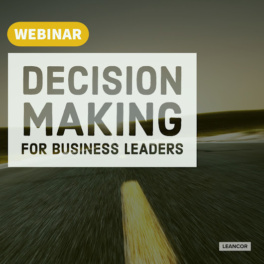 On-Demand Webinar: Decision Making for Business Leaders