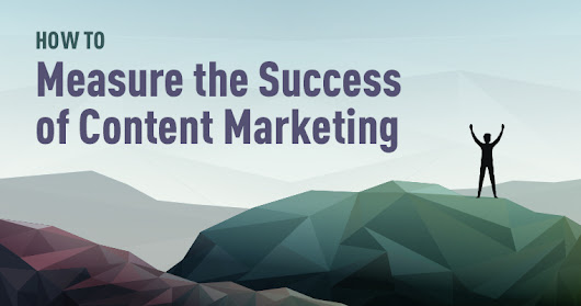 How to Measure the Success of Content Marketing | SEJ