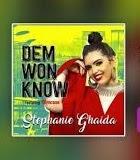 Downlaod Music Mp3:- Stephanie Ghaida Ft Slimcase – Dem Won Know