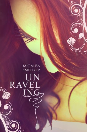 Unraveling (Second Chances) by Micalea Smeltzer