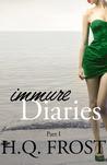 Immure Diaries Part I
