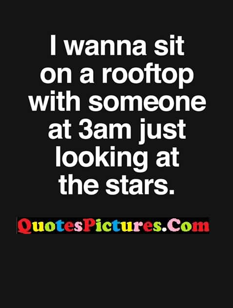 Beautiful Night Quote For Someone At 3am Just Looking At The Stars