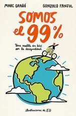 Somos el 99%: Una vuelta en bici por la desigualdad Marc Grañó, Gonzalo Fanjul