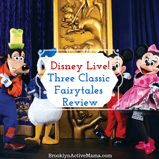 Disney Live! Three Classic Fairytales Live Show Review  - Brooklyn Active Mama