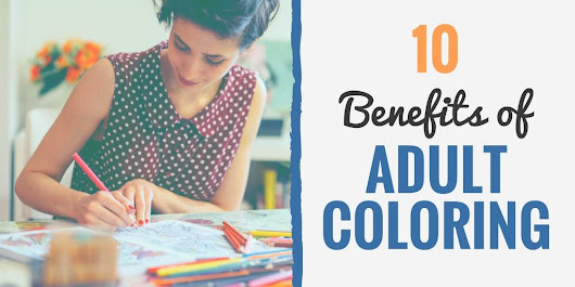 Benefits of Adult Coloring for Stress, Anxiety and more....