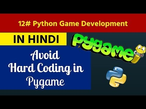 12. Python Game Development in Hindi - Avoid Hard Coding