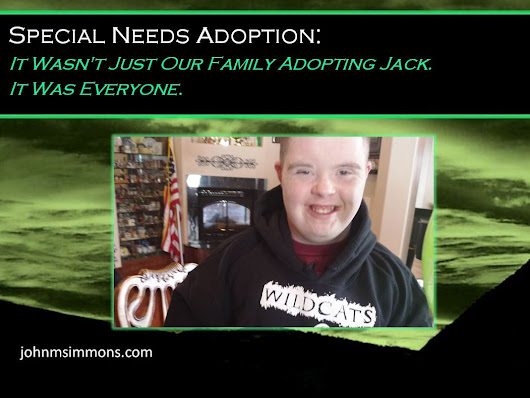 Special Needs Adoption. It's Not Just the Family and Child