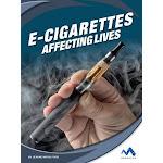 E-Cigarettes: Affecting Lives [Book]