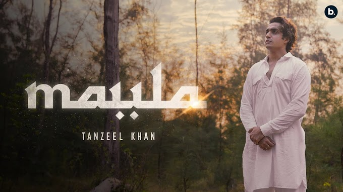 MAULA LYRICS - TANZEEL KHAN