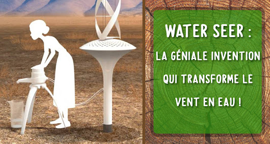 Water Seer, l'éolienne qui transforme le vent en eau ! - Out the Box !