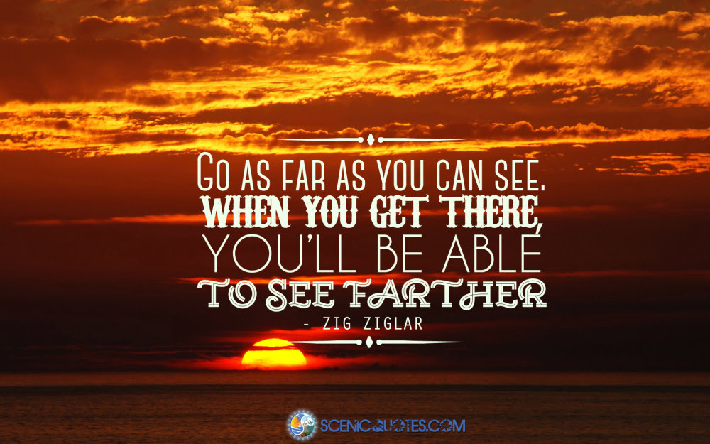Go As Far As You Can See Scenic Quotes