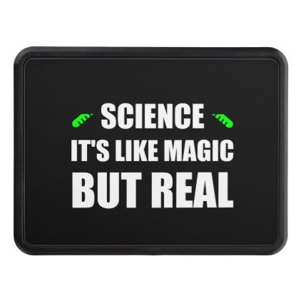 Science Like Magic But Real Trailer Hitch Cover