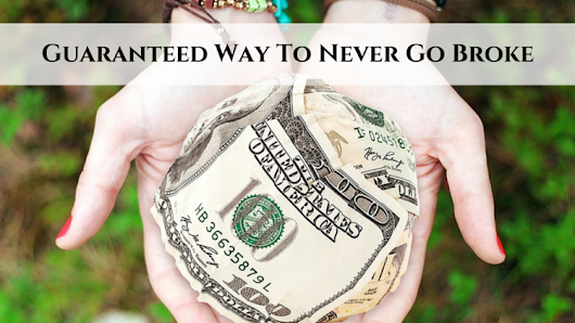 Guaranteed Way To Never Go Broke • My Lead System PRO - MyLeadSystemPRO