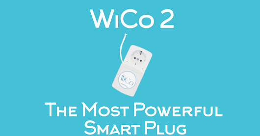 WiCo 2: The Most Powerful Smart Plug
