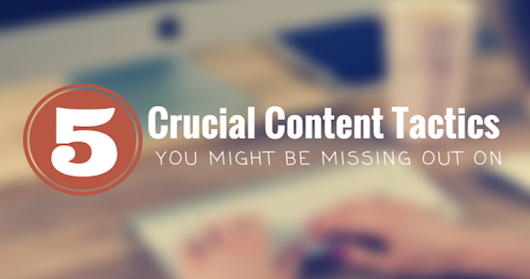 5 Content Creation Tactics You Might be Missing Out | SEJ