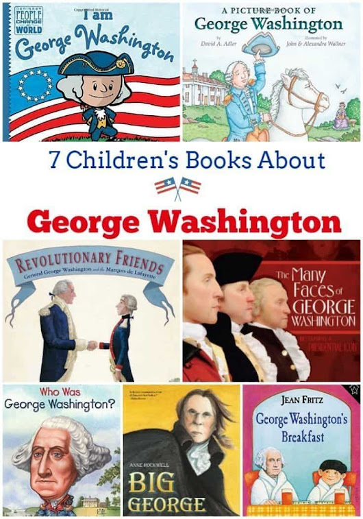 7 Children's Books About George Washington - It's Fundamental