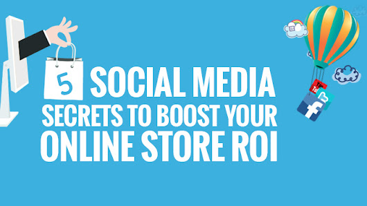 5 Social Media Secrets to Boost Your Online Store ROI - - TIS India Blog
