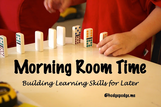 How Morning Room Time Builds Learning Skills for Later - Hodgepodge