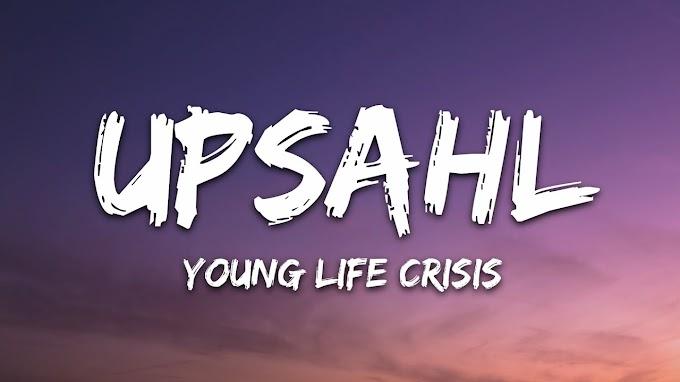 UPSAHL - Young Life Crisis (Lyrics)