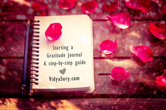A step by step guide to starting a gratitude journal | Vidya Sury, Collecting Smiles