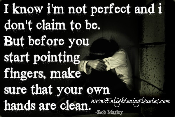 Before You Start Pointing Fingers Make Sure Your Hands Are Clean