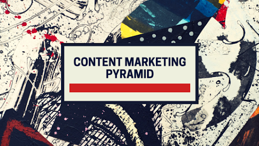 Content Marketing Pyramid - Convert With Content