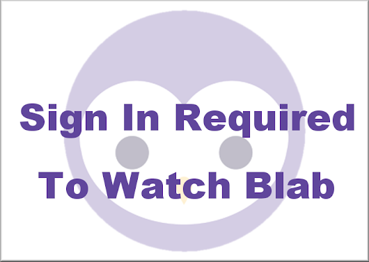 Sign In Required to Watch Blab Live or Replays - BlogAid
