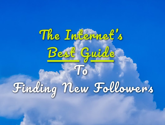 The Internet's Best Guide To Finding New Followers - By Sky Alphabet Social Media