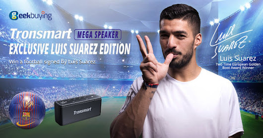 Luis Suarez exclusive Mega - Win autographed Suarez and Tronsmart Gear!