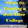 Amazon.com: Steps to Finding a Job After College eBook: Dick Parrish: Kindle Store