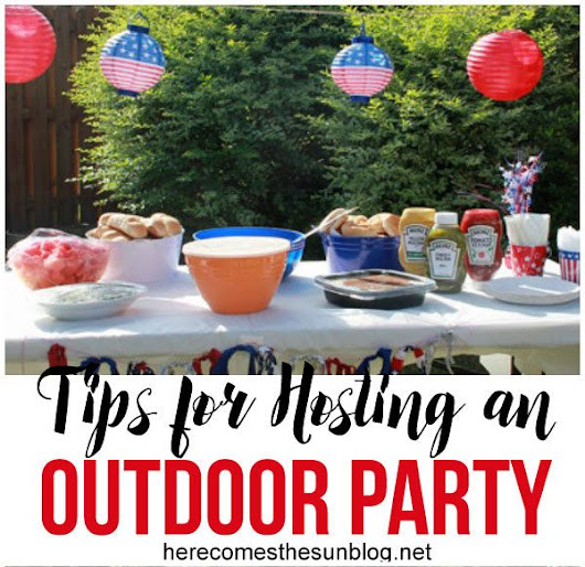 Tips for Hosting an Outdoor Party | Here Comes The Sun