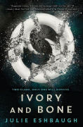 Title: Ivory and Bone, Author: Julie Eshbaugh