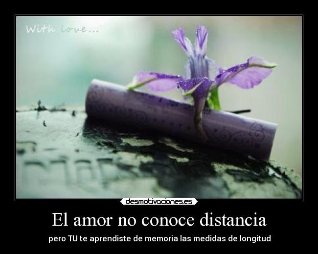 El Amor No Conoce Distancia Desmotivaciones
