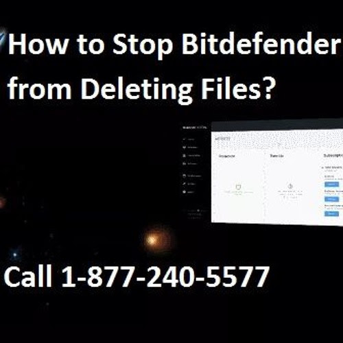 How to Stop Bitdefender From Deleting Files by Bitdefender Contact Number 1-877-240-5577