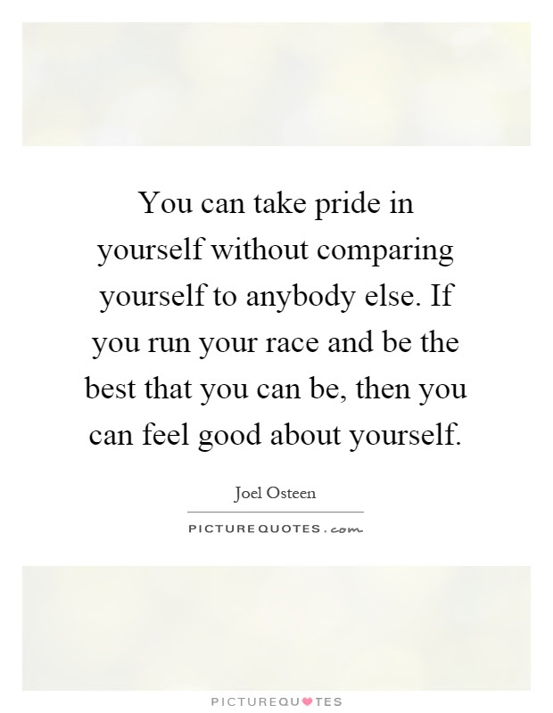 You Can Take Pride In Yourself Without Comparing Yourself To