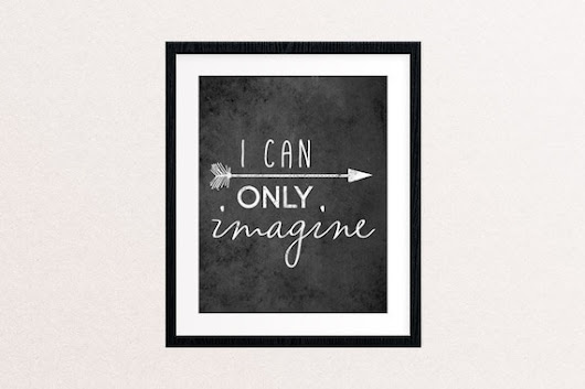 """I Can Only Imagine"" Art Prints -- 30% OFF, just released!"